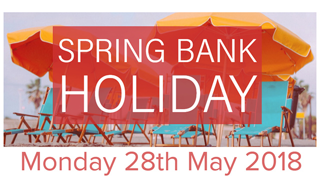We are closed for the Spring Bank Holiday on Monday 28th May 2018
