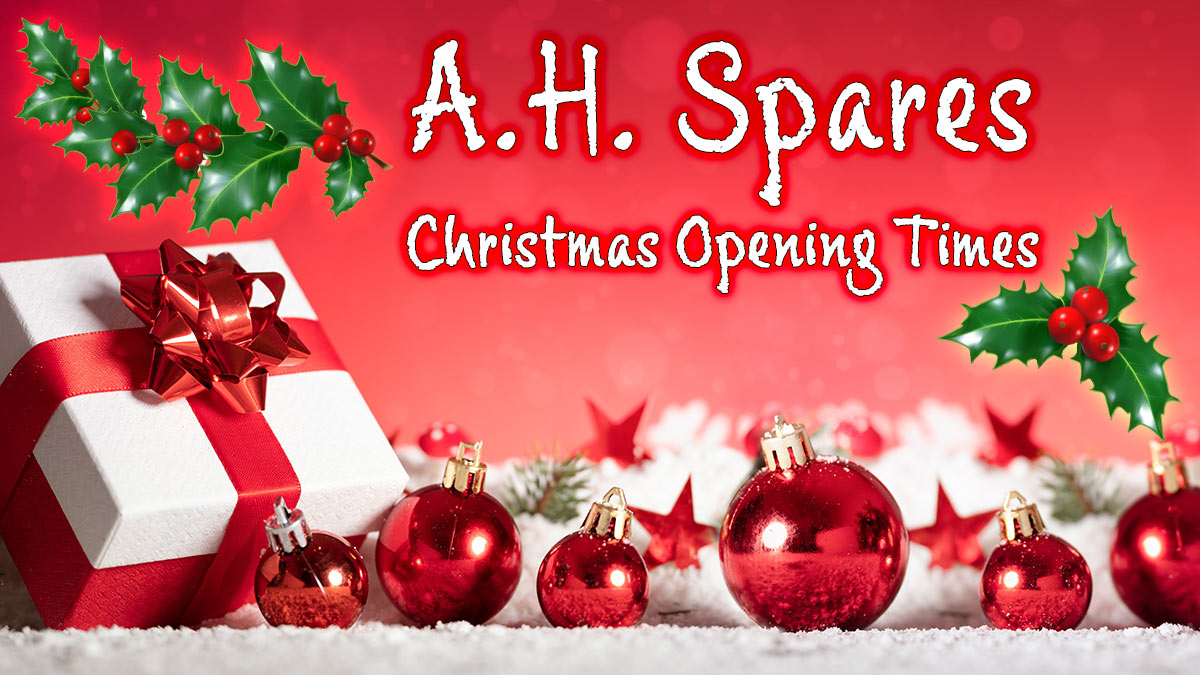 A H Spares Christmas opening times.